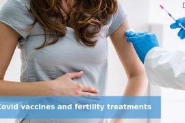 Covid vaccines and fertility treatments: Can I seek pregnancy?